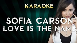 Sofia Carson - Love Is The Name | Lower Key Karaoke Instrumental Lyrics Cover Sing Along