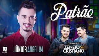 Junior Angelim - Patrão part. Zé Neto e Cristiano - DVD Esquecer Que Jeito
