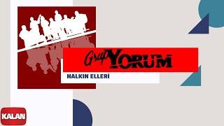 Grup Yorum - Halkın Elleri [ Halkın Elleri © 2013 Kalan Müzik ]