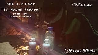 The A.D-Eazy - La Noche Pasada (Prod. Leonel Beatz)