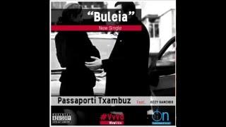 Passaporti Txambuz feat Jizzy Sanches - Buleia