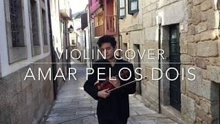 Amar Pelos Dois (Portugal Eurovision 2017 winner) - Salvador Sobral (Violin Cover)