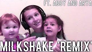 Milkshake [remix - funny video - ft Abby and Arya]