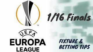 FIXTURE & BETTING TIPS : Europa League 2018/2019 - 1/16 Finals (Matchday 21-22 February 2019)