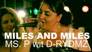 'Miles and Miles' LIVE - Ms. P wit D-RYDMZ