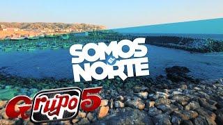 GRUPO 5 - SOMOS EL NORTE #SomosElNorte