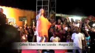 Celma Ribas live em Luanda 2012 - Magoa 2012