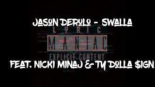 Jason Derulo - Swalla feat. Nicki Minaj & Ty Dolla $ign (Lyrics) | Official Audio