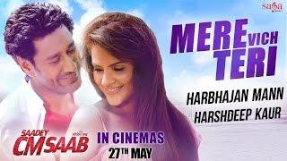 Mere Vich Teri - Harbhajan Mann, Harshdeep - Saadey CM Saab - Latest Punjabi Movie Songs - SagaHits width=