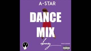 *DANCE MIX* A-Star - Ebony Afrobeat [Prod. by EDoubleB] - @Papermakerastar