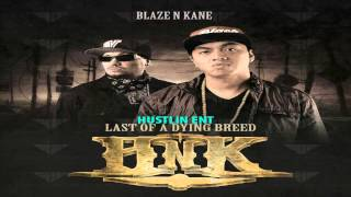 BLAZE N KANE  - Last Of A Dying  Breed