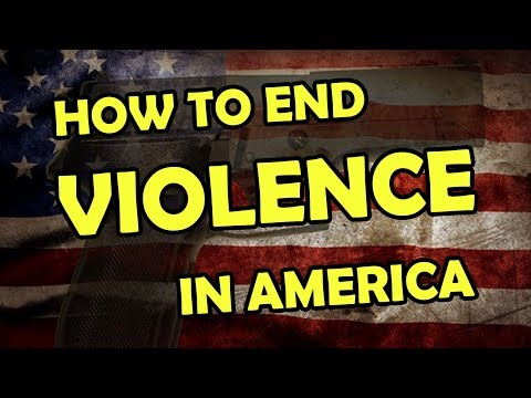 Here's how to end violence in the USA!