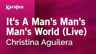 Karaoke It's A Man's Man's Man's World (Live) - Christina Aguilera *
