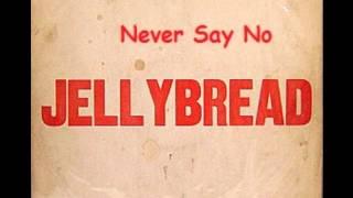 Jellybread - Never Say No 1969