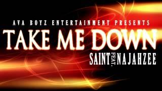 Ava Boyz - Take Me Down ft. Najahzee [Audio] 2013