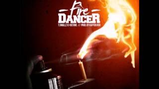 "T. Smallz + I-Octane ""Fire Dancer""   prod by Kap10"