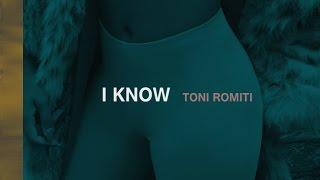Toni Romiti - I Know