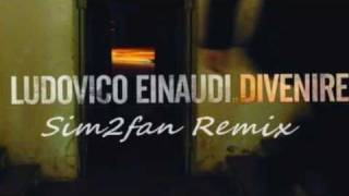 Ludovico Einaudi - Divenire Remix [By Sim2fan]