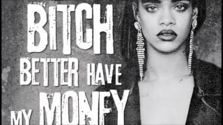 Rihanna - Bitch Better Have My Money Remix Feat. Nicki Minaj