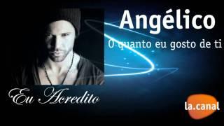 Angélico - O quanto eu gosto de ti (completo)