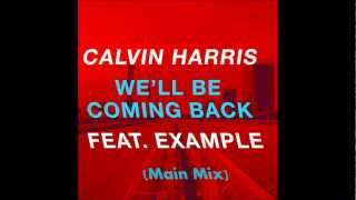 Calvin Harris feat. Example - We'll Be Coming Back (Main Mix)