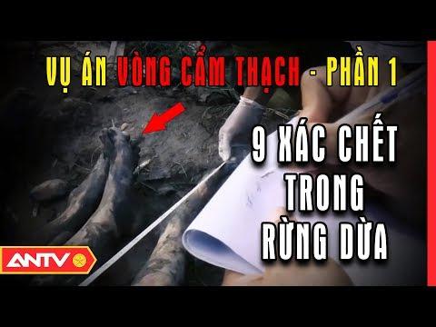 Vụ án vòng cẩm thạch (P1): 9 xác người trong rừng dừa nước | Hồ sơ vụ án | ANTV