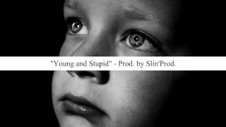 """""""Young and Stupid"""" Instrumental / Prod By Slin'"""