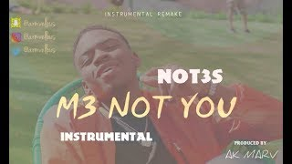 Not3s - M3 Not You Instrumental (Prod. By Ak Marv)   Afroswing Instrumentals 2018