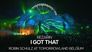 REZarin - I Got That (Played by Robin Schulz at Tomorrowland Belgium 2016)