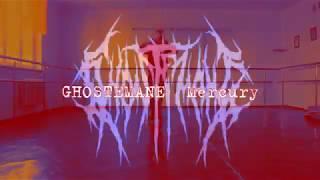 GHOSTEMANE – Mercury Dance