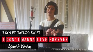 I Don't Wanna Live Forever (Spanish Version) - Zayn ft. Taylor Swift (Cover by J Levin)
