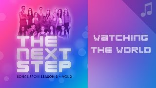 """Watching the World"" - Songs from The Next Step"