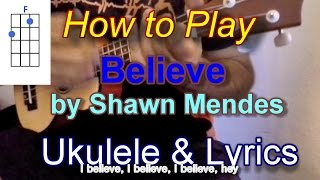 How to play Believe by Shawn Mendes Ukulele Guitar Chords