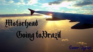 Motorhead - Going To Brazil  (Cover + lyrics)