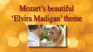 Mozart's beautiful 'Elvira Madigan' theme performed by Werner Elmker
