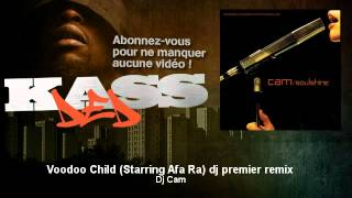 Dj Cam - Voodoo Child (Starring Afu Ra) DJ Premier remix - Kassded