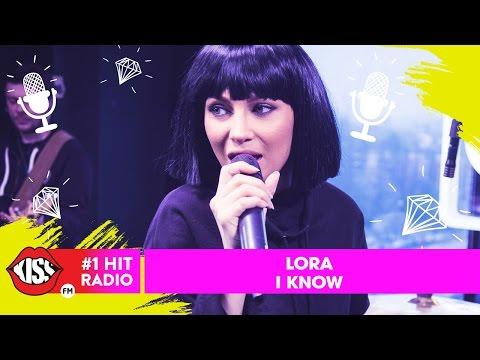 Lora - I Know (Live Kiss FM)