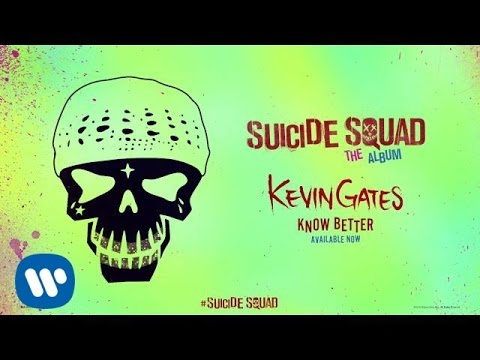 Kevin Gates - Know Better (From Suicide Squad: The Album)