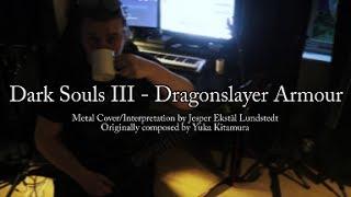 [METAL COVER] Dark Souls 3 - Dragonslayer Armour