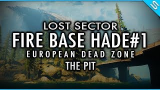 Destiny 2 - Lost Sector Fire Base Hade - EDZ - The Pit