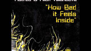 03.07.2011 :: Astrus, Alex Villanueva - How Bad it Feels Inside (Reivan Remix)[Phraser Records]