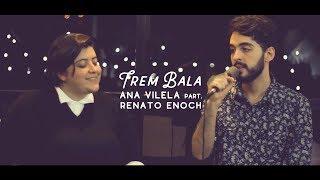 Trem Bala - Ana Vilela ft. Renato Enoch