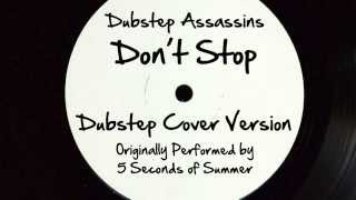 Don't Stop (DJ Tony Dub/Dubstep Assassins Remix) [Cover Tribute to 5 Seconds of Summer]