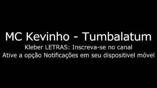 Mc Kevinho -Tumbalatum (Letras)
