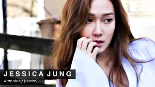 160417 Jessica Jung - Love Story (COVER)