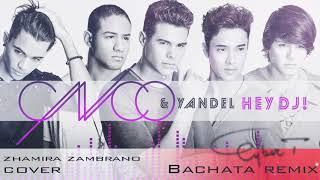 Hey DJ [COVER] - CNCO & Yandel (DJ Cyber T Bachata Remix)