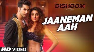JAANEMAN AAH Video Song | DISHOOM | Varun Dhawan| Parineeti Chopra | Latest Bollywood Song |T-Series