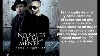 No Sales De Mi Mente   Yandel ft Nicky Jam  Letra Oficial    Reggaeton