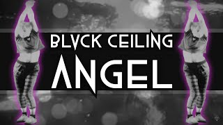 BLVCK CEILING - ANGEL