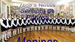 Nossa Senhora de Fátima - Hino Oficial -  Meninas Cantoras de Petrópolis (Brasil)